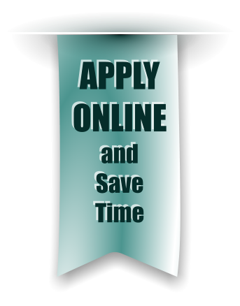 APPLY ONLINE and Save Time
