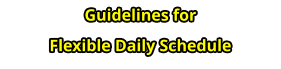 Guidelines for Flexible Daily Schedule
